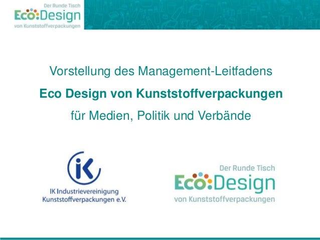 Vorstellung des Management-Leitfadens Eco Design von Kunststoffverpackungen für Medien, Politik und Verbände