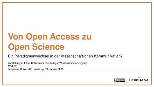 Ein Paradigmenwechsel in der wissenschaftlichen Kommunikation? Von Open Access zu Open Science Vorstellung auf dem Kolloqu...