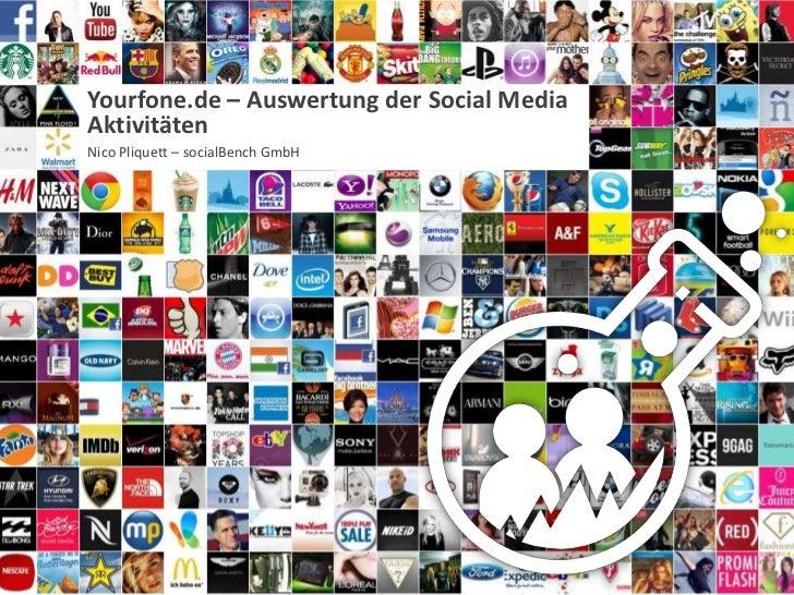 Yourfone.de – Auswertung der Social Media      Aktivitäten      Nico Pliquett – socialBench GmbH01.06.2012                ...