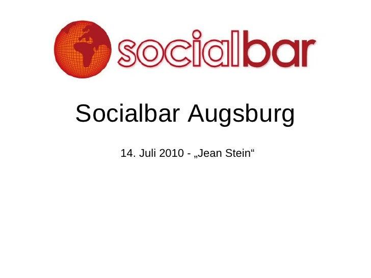 """Socialbar Augsburg 14. Juli 2010 - """"Jean Stein"""""""