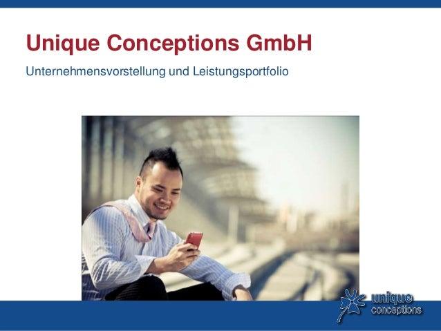 Unique Conceptions GmbH Unternehmensvorstellung und Leistungsportfolio