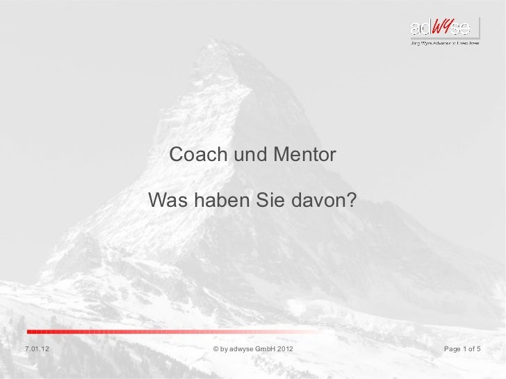 Coach und Mentor          Was haben Sie davon?7.01.12         © by adwyse GmbH 2012   Page 1 of 5
