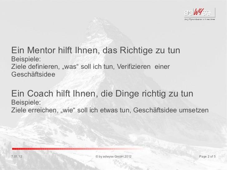 """Ein Mentor hilft Ihnen, das Richtige zu tunBeispiele:Ziele definieren, """"was"""" soll ich tun, Verifizieren einerGeschäftsidee..."""