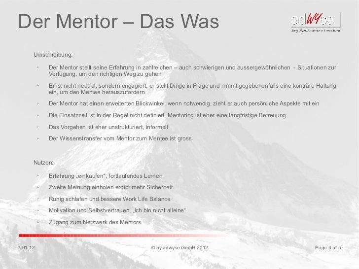 Der Mentor – Das Was      Umschreibung:          ➢   Der Mentor stellt seine Erfahrung in zahlreichen – auch schwierigen u...