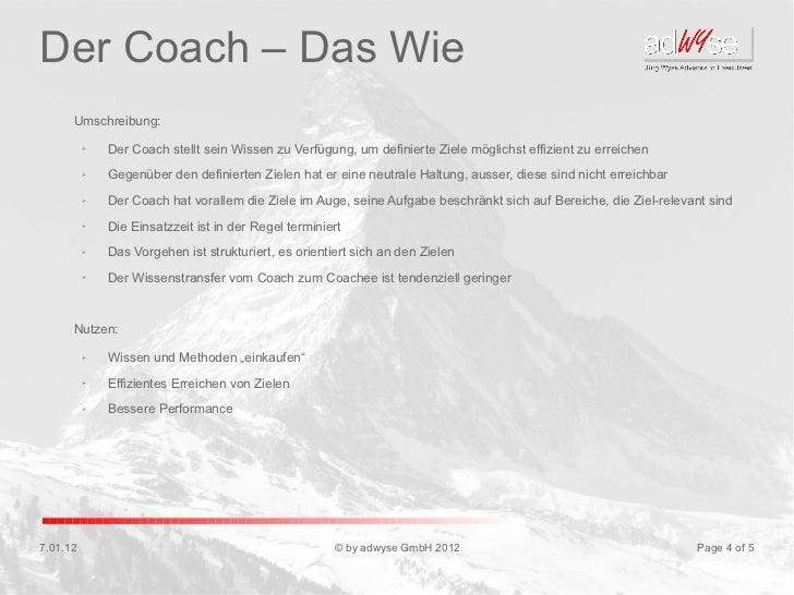 Der Coach – Das Wie      Umschreibung:          ➢   Der Coach stellt sein Wissen zu Verfügung, um definierte Ziele möglich...
