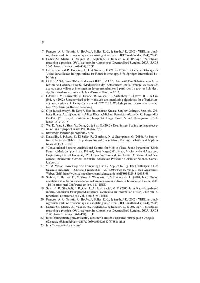 8 7. Francois, A. R., Nevatia, R., Hobbs, J., Bolles, R. C., & Smith, J. R. (2005). VERL: an ontol- ogy framework for repr...