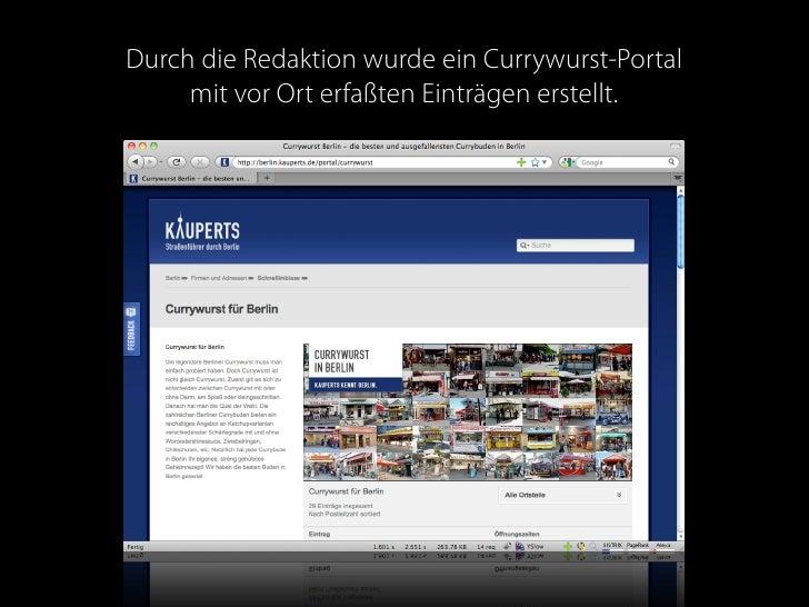 Durch die Redaktion wurde ein Currywurst-Portal      mit vor Ort erfaßten Einträgen erstellt.