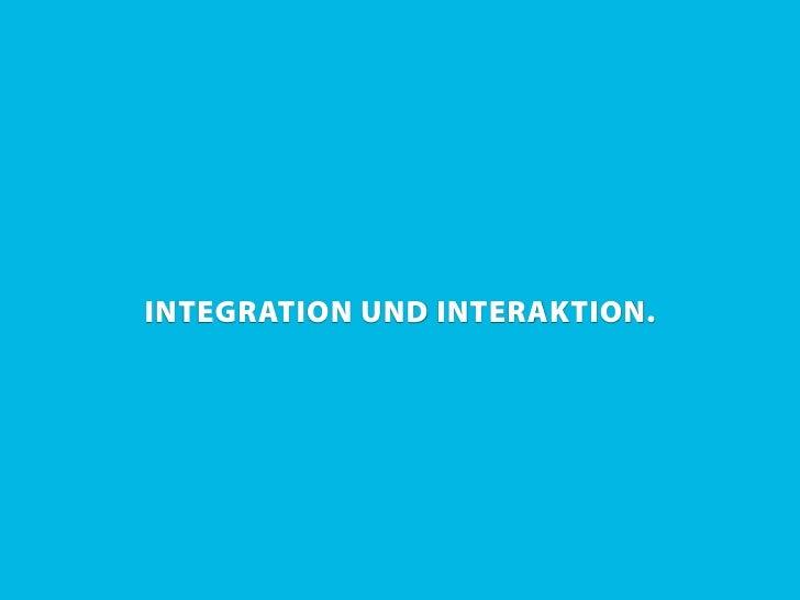 INTEGRATION UND INTERAKTION.