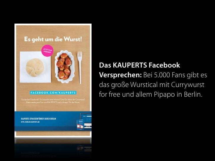 Das KAUPERTS Facebook Versprechen: Bei 5.000 Fans gibt es das große Wurstical mit Currywurst for free und allem Pipapo in ...