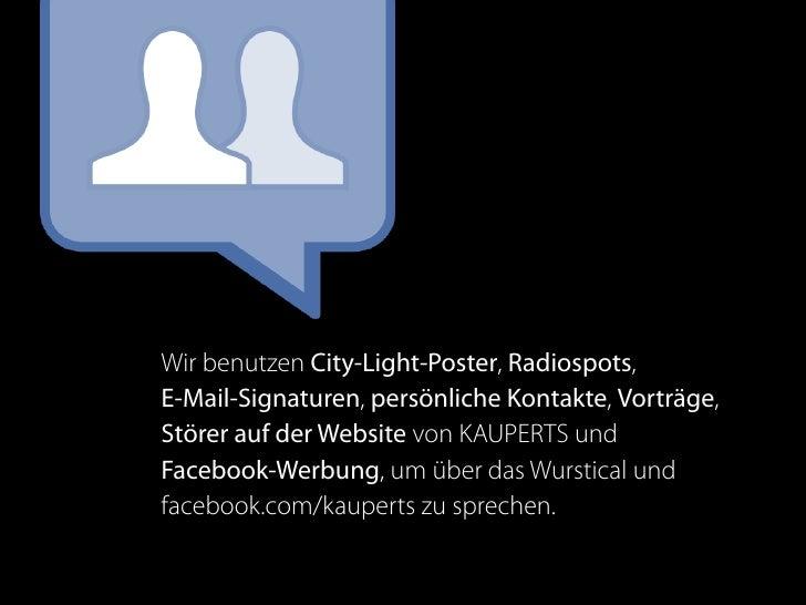 Wir benutzen City-Light-Poster, Radiospots, E-Mail-Signaturen, persönliche Kontakte, Vorträge, Störer auf der Website von ...