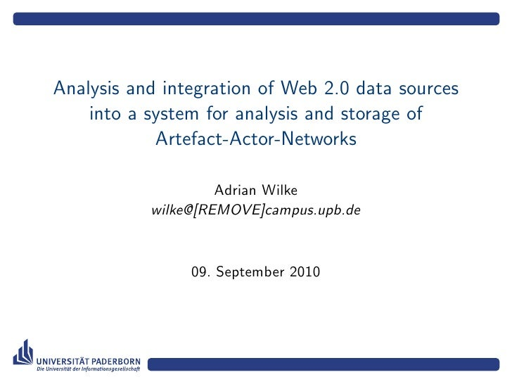 Analysis and integration of Web 2.0 data sources     into a system for analysis and storage of             Artefact-Actor-...