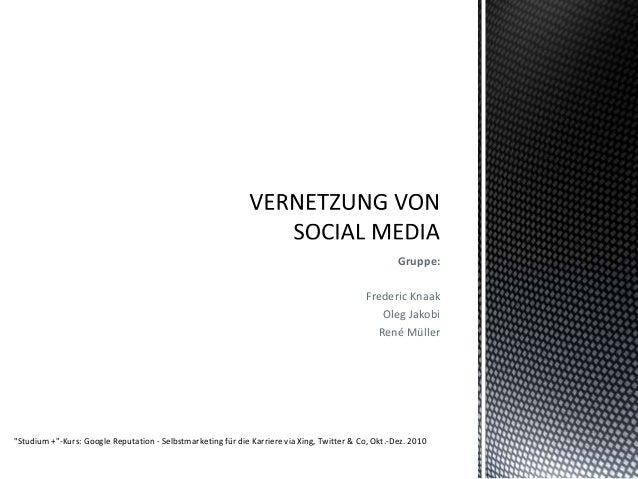 "Gruppe: Frederic Knaak Oleg Jakobi René Müller ""Studium +""-Kurs: Google Reputation - Selbstmarketing für die Karriere via ..."