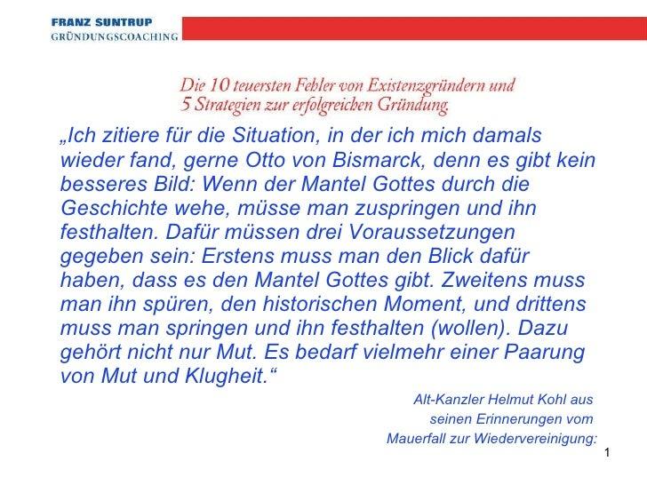""""""" Ich zitiere für die Situation, in der ich mich damals wieder fand, gerne Otto von Bismarck, denn es gibt kein besseres B..."""
