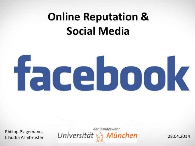 Einleitung Einstellungen Chancen/ Risiken Philipp Plagemann, Claudia Armbruster 28.04.2014 Online Reputation & Social Medi...