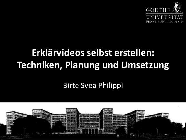 Erklärvideos selbst erstellen: Techniken, Planung und Umsetzung Birte Svea Philippi
