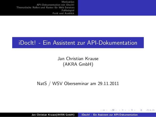 Motivation API-Dokumentation mit iDocIt! Thematische Rollen und Raster f¨ur Web Services Fallbeispiel Fazit und Ausblick i...