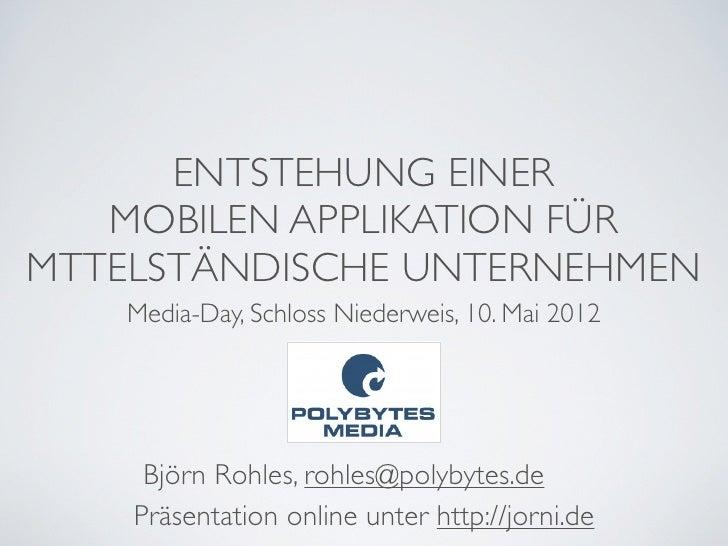 ENTSTEHUNG EINER   MOBILEN APPLIKATION FÜRMTTELSTÄNDISCHE UNTERNEHMEN    Media-Day, Schloss Niederweis, 10. Mai 2012     B...