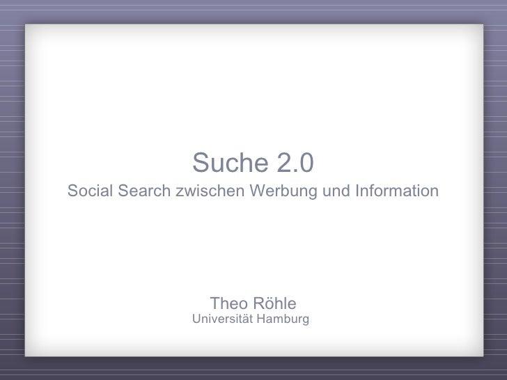 <ul><li>Social Search zwischen Werbung und Information </li></ul><ul><li>Theo Röhle </li></ul><ul><li>Universität Hamburg ...