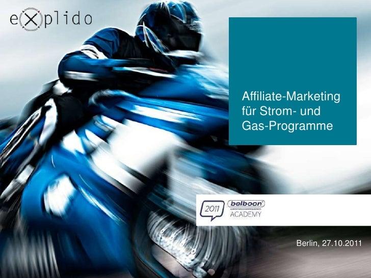 Affiliate-Marketingfür Strom- undGas-Programme          Berlin, 27.10.2011