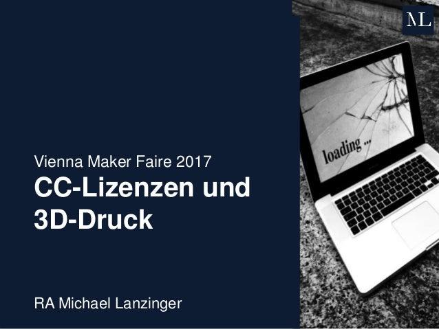 Vienna Maker Faire 2017 CC-Lizenzen und 3D-Druck RA Michael Lanzinger