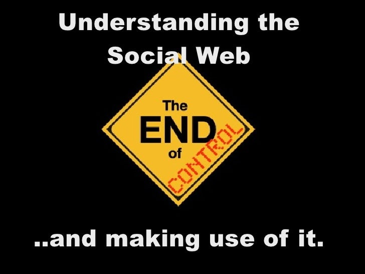 Understanding the     Social Web     ..and making use of it.