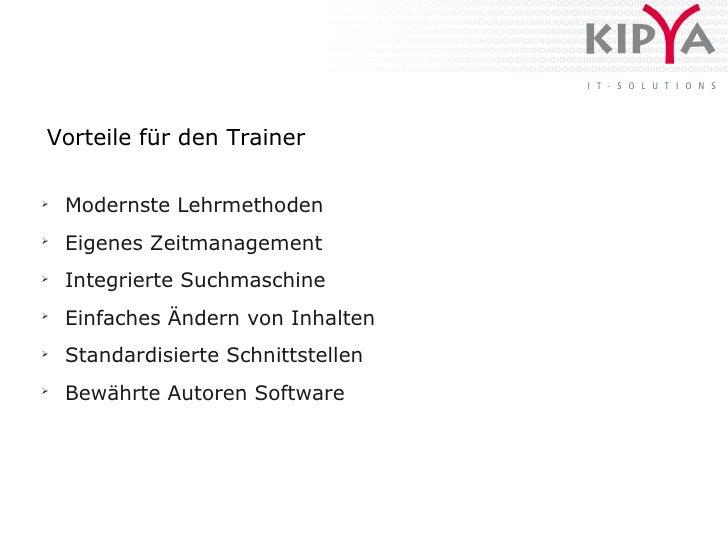Vorteile für den Trainer  ➢     Modernste Lehrmethoden ➢     Eigenes Zeitmanagement ➢     Integrierte Suchmaschine ➢     E...