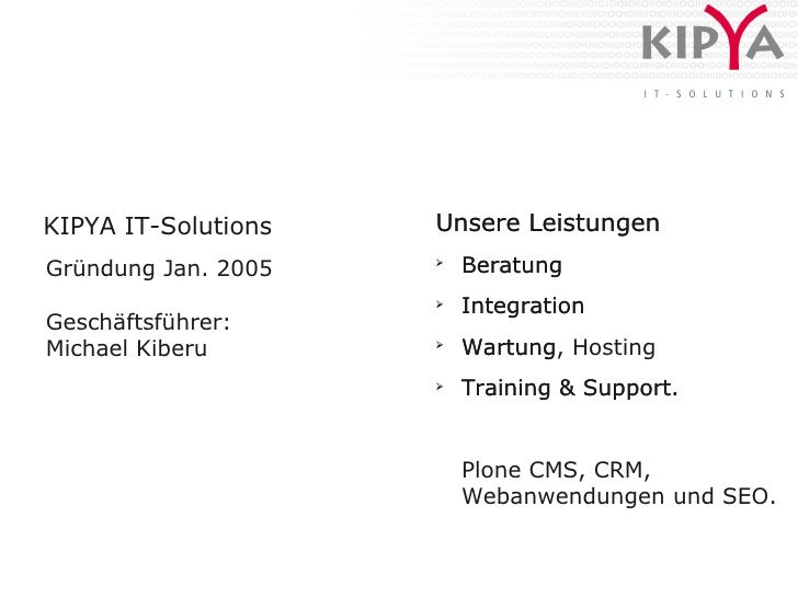 KIPYA IT-Solutions   Unsere Leistungen Gründung Jan. 2005   ➢                          Beratung                      ➢    ...