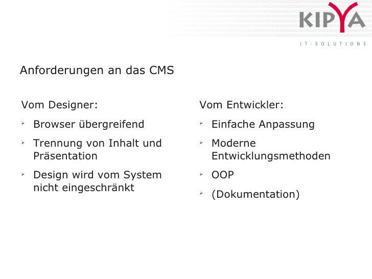 Anforderungen an das CMS   Vom Designer:                 Vom Entwickler: ➢     Browser übergreifend      ➢                ...