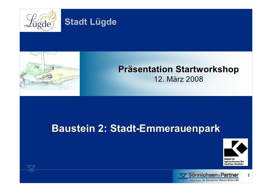 Stadt Lügde                     Präsentation Startworkshop                        12. März 2008     Baustein 2: Stadt-Emme...