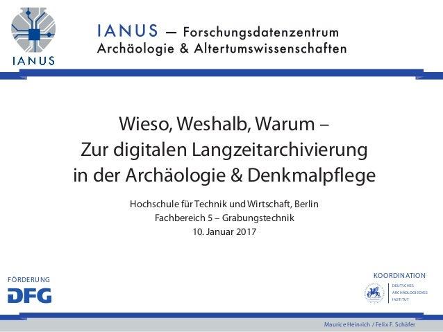 DEUTSCHES ARCHÄOLOGISCHES INSTITUT KOORDINATION FÖRDERUNG Maurice Heinrich / Felix F. Schäfer Wieso, Weshalb, Warum – Zur ...