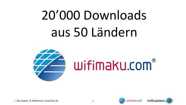 1 Jörg Eugster @ NetBusiness Consulting AG 20'000 Downloads aus 50 Ländern