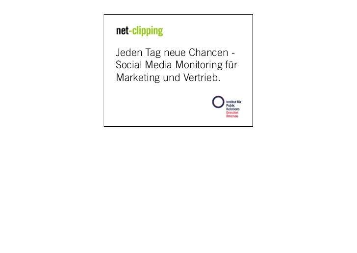 Jeden Tag neue Chancen -Social Media Monitoring fürMarketing und Vertrieb.