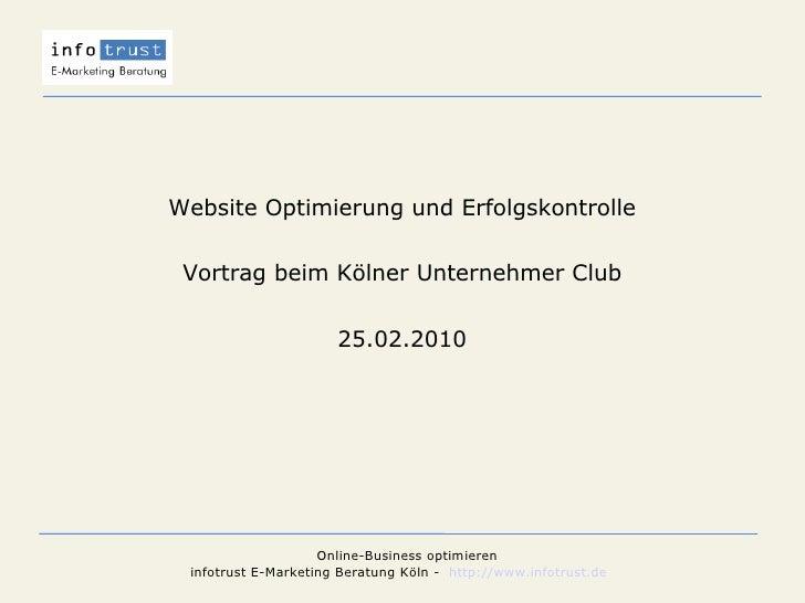 Website Optimierung und Erfolgskontrolle Vortrag beim Kölner Unternehmer Club  25.02.2010