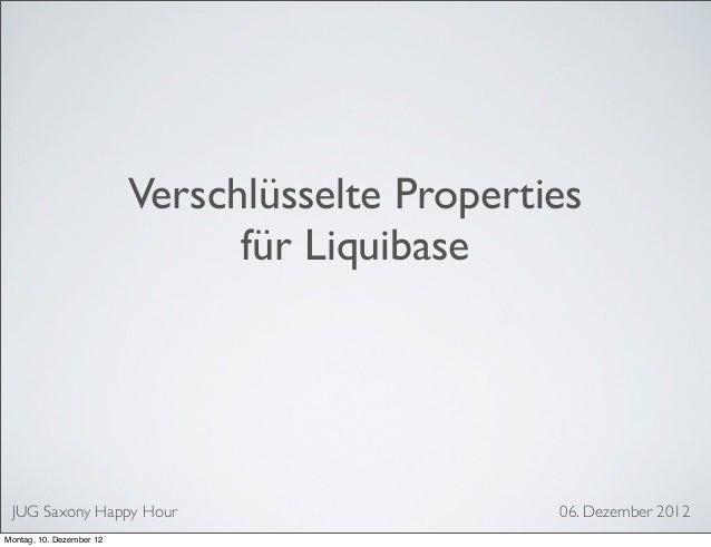 Verschlüsselte Properties                                für Liquibase JUG Saxony Happy Hour                           06....