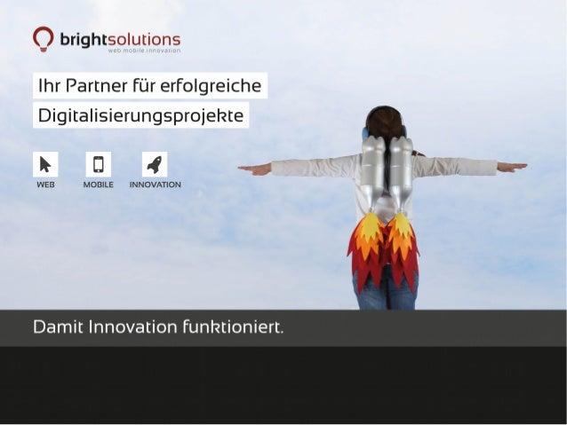 Manuel Pistner Bright Solutions GmbH in Darmstadt 21 Mitarbeiter Gründung 2006 Web und Mobile Technologien - Damit Innovat...