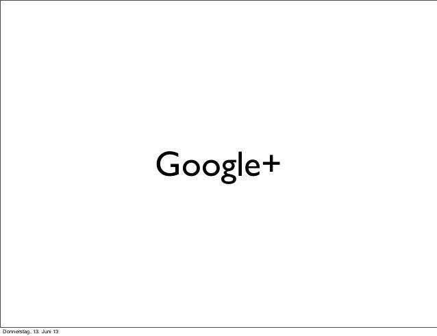 Google+Donnerstag, 13. Juni 13