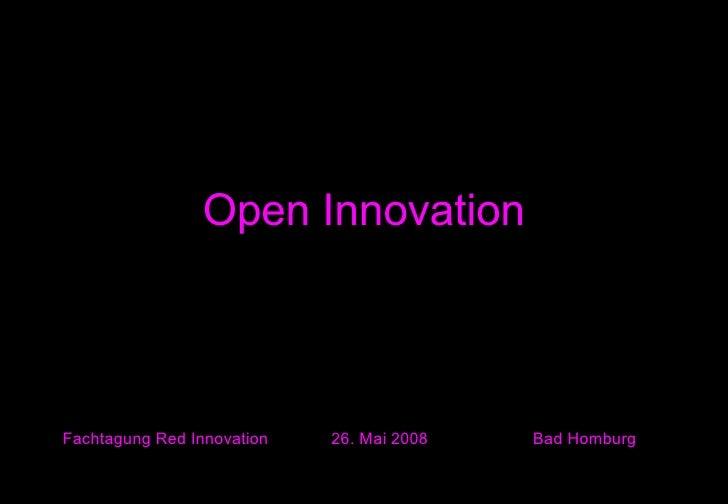Open Innovation Fachtagung Red Innovation 26. Mai 2008  Bad Homburg