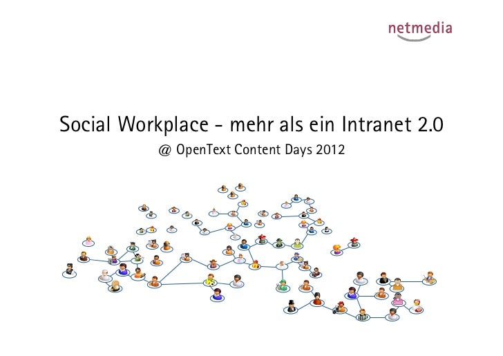 Social Workplace - mehr als ein Intranet 2.0           @ OpenText Content Days 2012