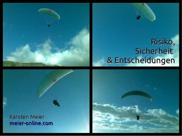 1 Risiko,Risiko, SicherheitSicherheit & Entscheidungen& Entscheidungen Karsten MeierKarsten Meier meier-online.commeier-on...