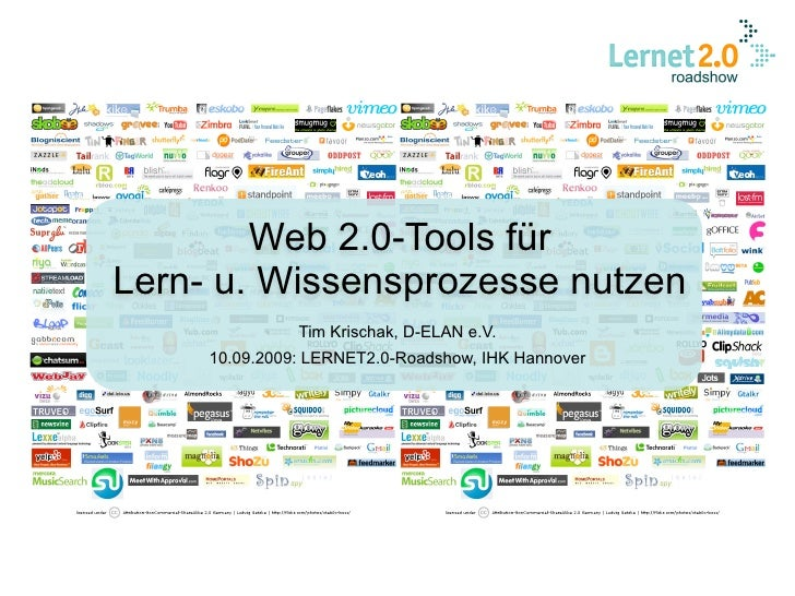 Web 2.0-Tools für Lern- u. Wissensprozesse nutzen                Tim Krischak, D-ELAN e.V.      10.09.2009: LERNET2.0-Road...