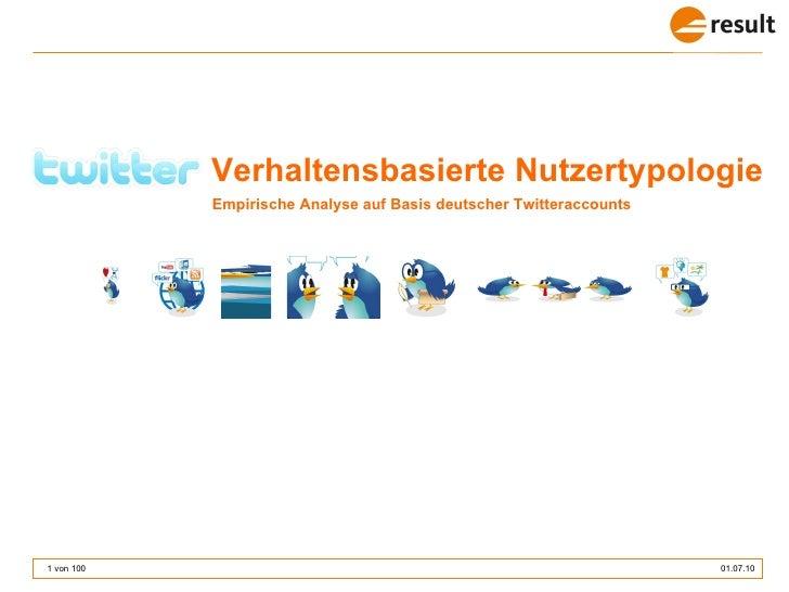 Empirische Analyse auf Basis deutscher Twitteraccounts Verhaltensbasierte Nutzertypologie