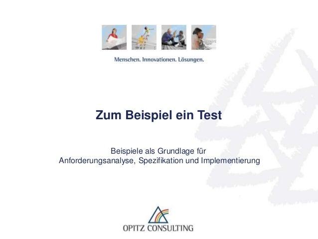 © OPITZ CONSULTING GmbH 2013 Seite 1Zum Beispiel ein TestZum Beispiel ein TestBeispiele als Grundlage fürAnforderungsanaly...