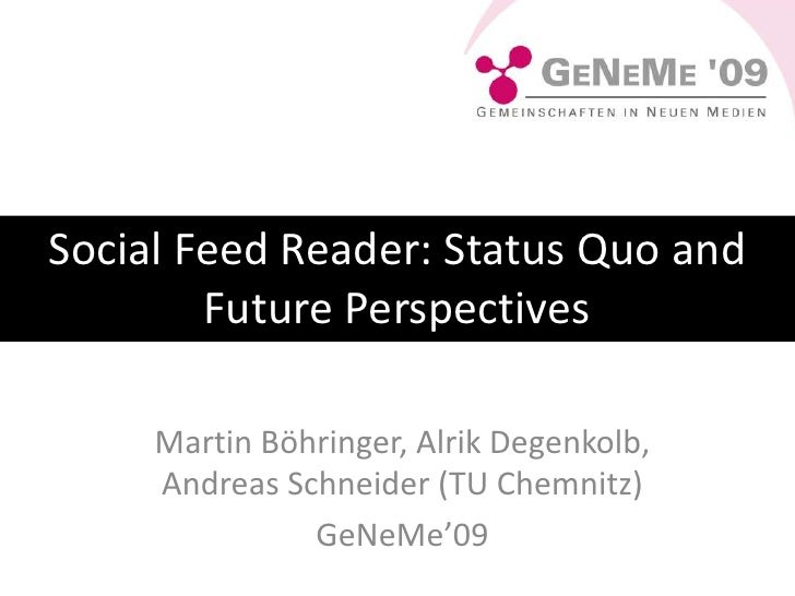 Social Feed Reader: Status Quo and Future Perspectives<br />Social Feed Reader: Status Quo and Future Perspectives<br />Ma...