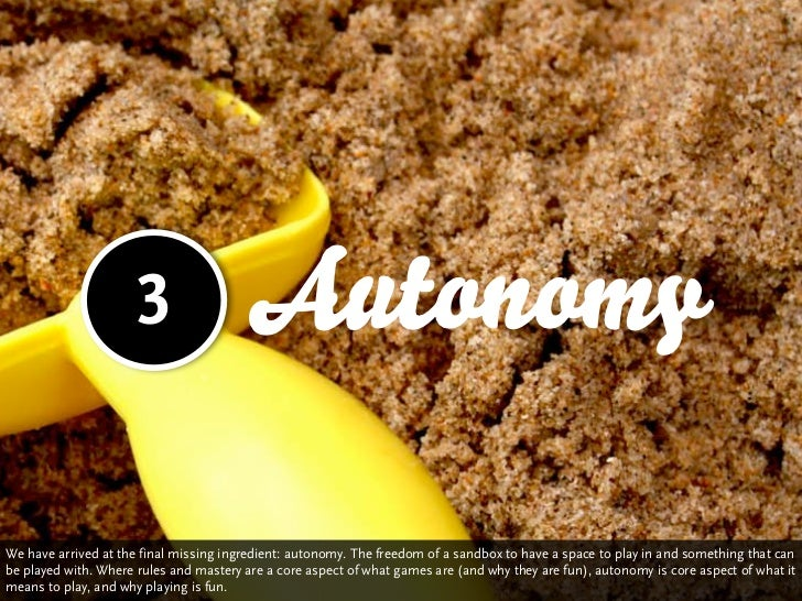 3                  AutonomyWe have arrived at the final missing ingredient: autonomy. The freedom of a sandbox to have a s...