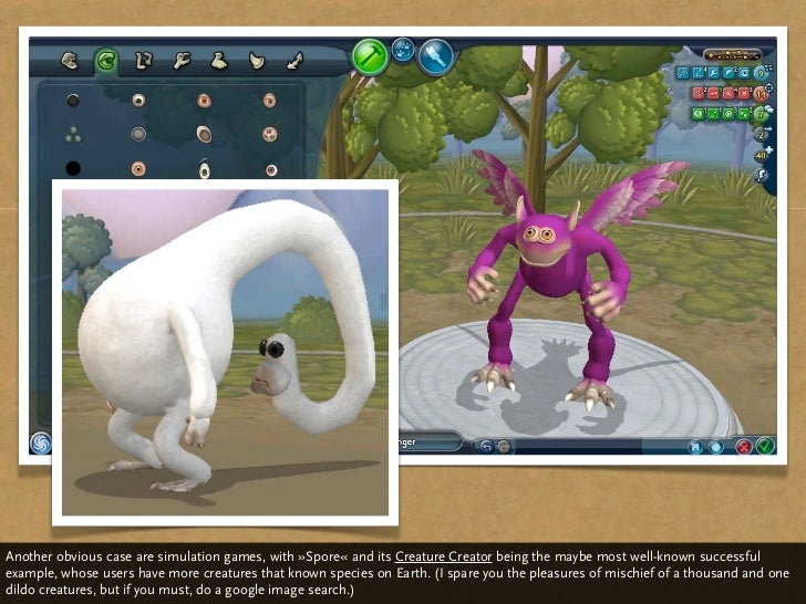 Another obvious case are simulation games, with »Spore« and its Creature Creator as the maybe most well-known successful e...