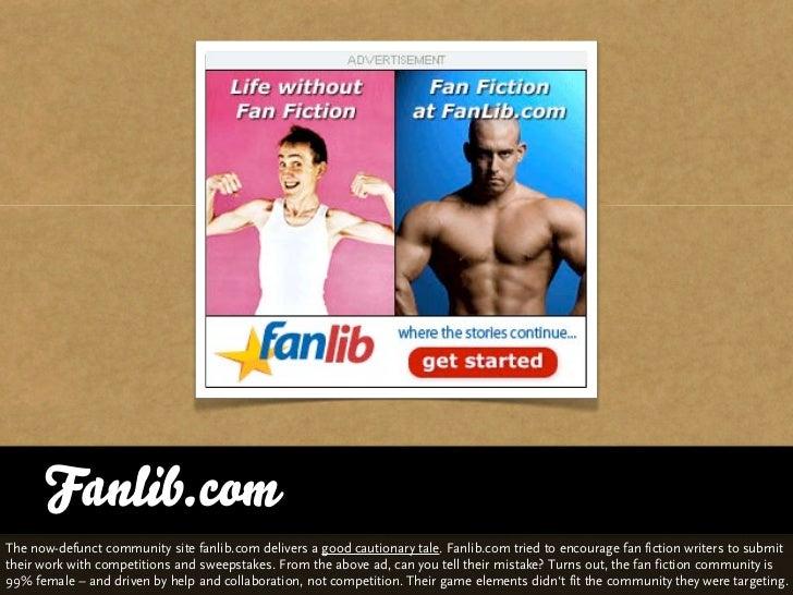 Fanlib.comThe now-defunct community site fanlib.com delivers a good cautionary tale. Fanlib.com tried to encourage fan fic...