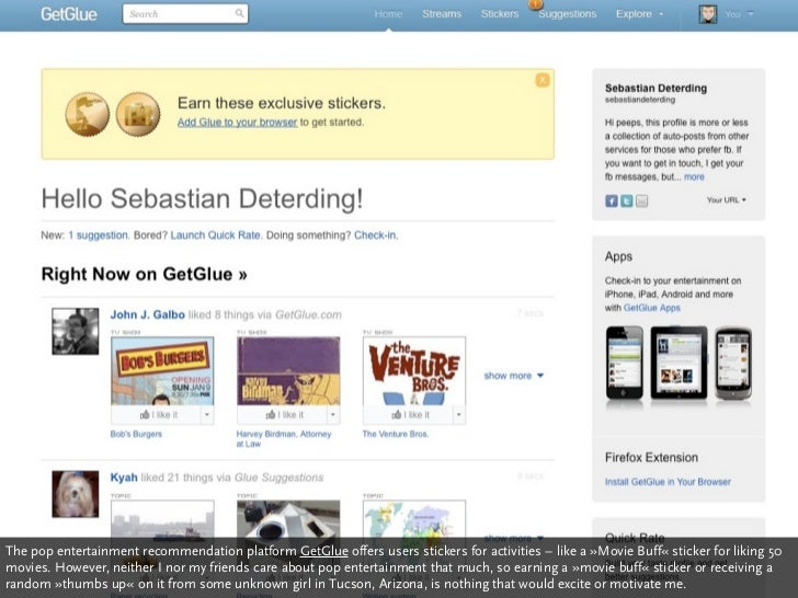 The pop entertainment recommendation platform GetGlue offers users stickers for activities – like a »Movie Buff« sticker f...