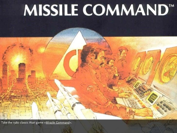 Take the 1980 classic Atari game »Missile Command«.