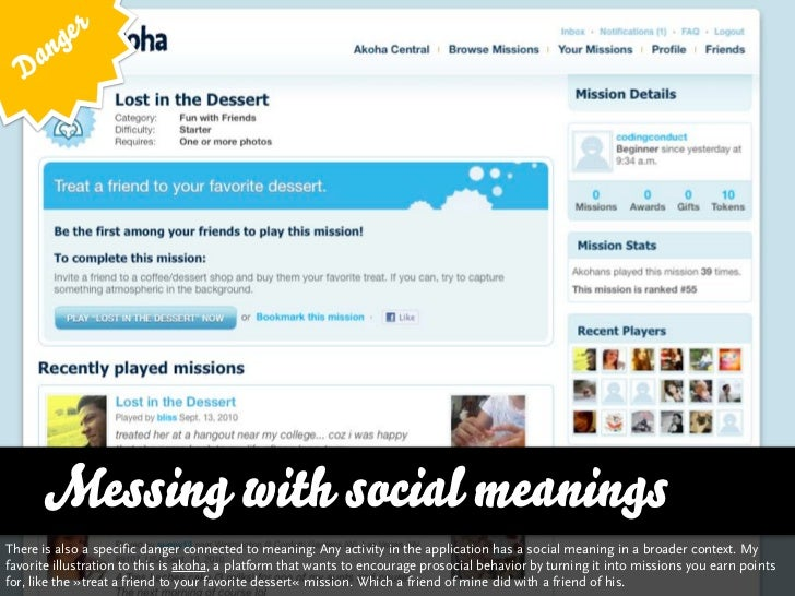 g er   D an      Messing with social meaningsThe is also a specific danger connected to meaning: Any activity in the appli...