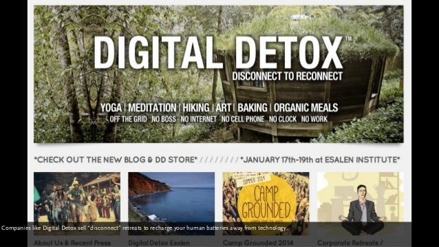 """http://thedigitaldetox.org/ Companies like Digital Detox sell """"disconnect"""" retreats to recharge your human batteries away ..."""